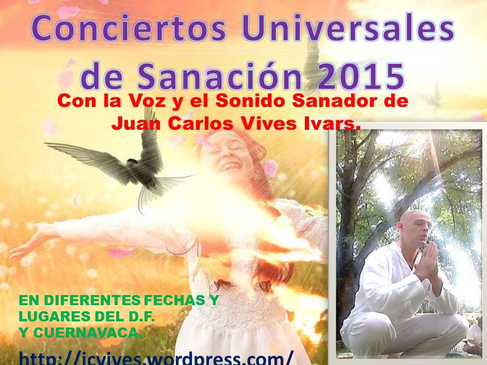 CONCIERTOS UNIVERSALES DE SANACIÓN 2015.
