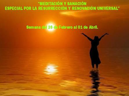 Meditación Renovación y Resurrección Universal.